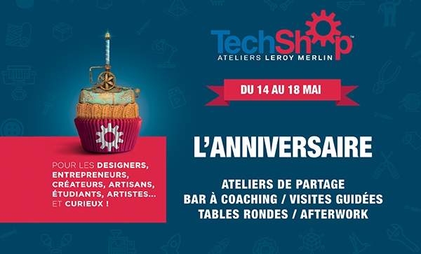 anniversaire - techshop euratechnologies