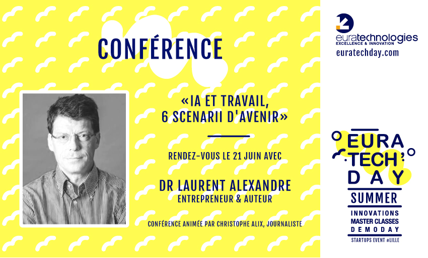 conference laurent alexandre euratechnologies ia