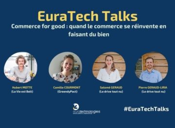 euratech talks commerce for good retailtech ecommerce euratechnologies